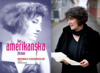 The cover of Monika Fagerholm's book The American Girl and the author pictured out on a street with a book in hand.