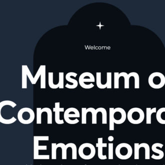 A screenshot shows the words Museum of Contemporary Emotions in white on a black background.